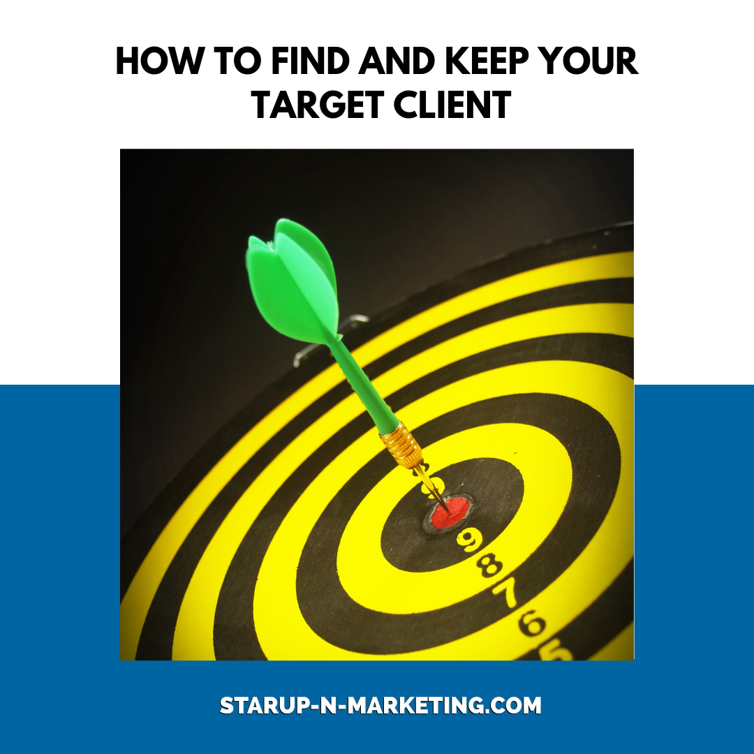 How to find and keep your target client!