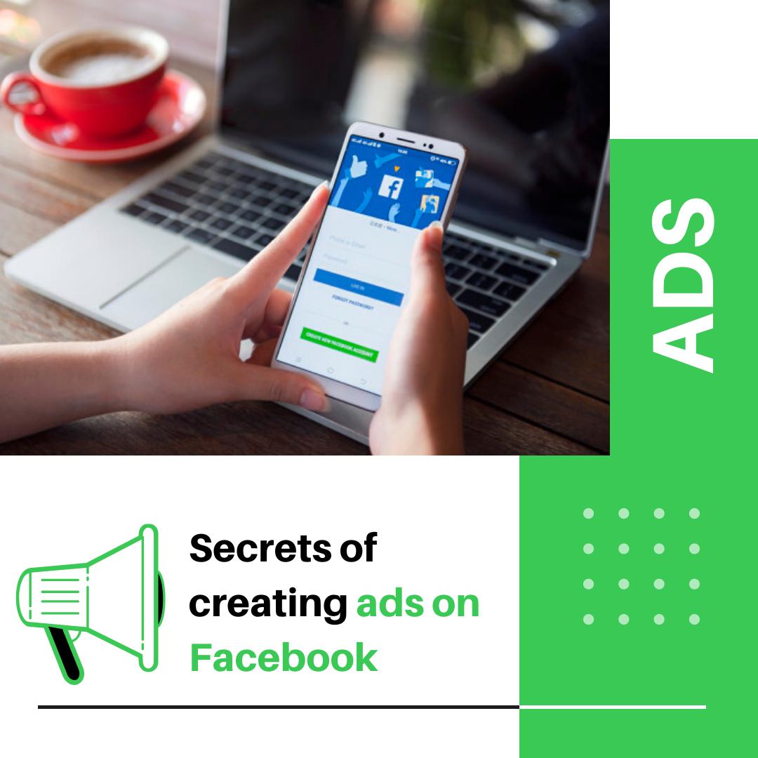 Secrets of creating ads on Facebook: