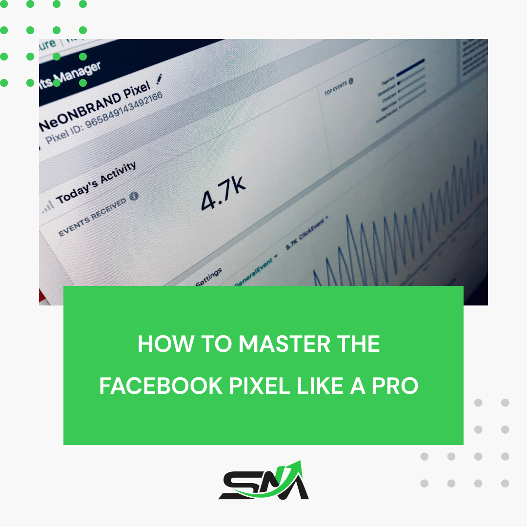 How to master the Facebook pixel like a pro: